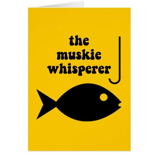 Muskie whisperer fishing card for The fish whisperer