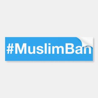 #MuslimBan Bumper Sticker