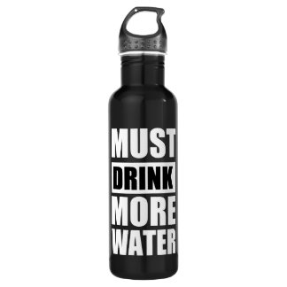 """Must Drink More Water"" Motivational Water Bottle"