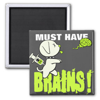Must Have BRAINS! Magnet