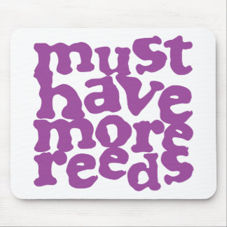Must Have More Reeds Mousepad