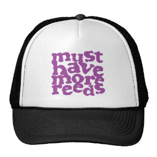 Must Have More Reeds Trucker Hat