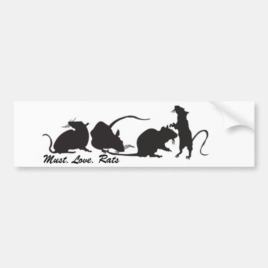 Must. Love. Rats Bumper Sticker