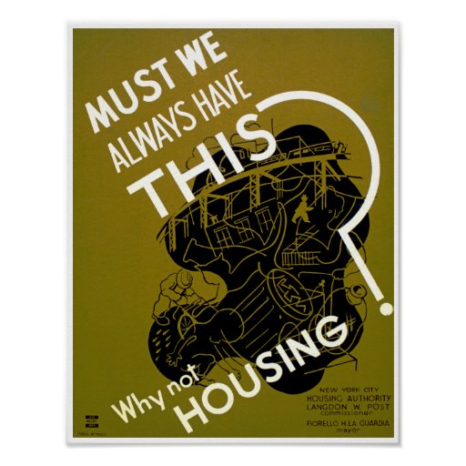 Must We Always Have This? ~ Why Not Housing? Posters