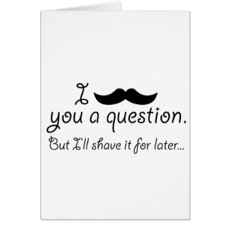 Mustache A Question Greeting Card