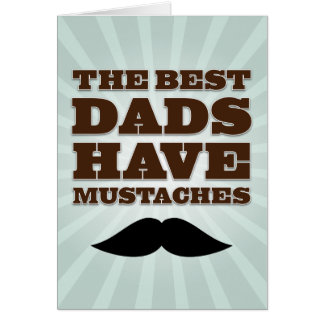 MUSTACHE DAD FATHER S DAY CARD