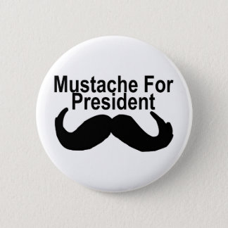 Mustache For President 6 Cm Round Badge