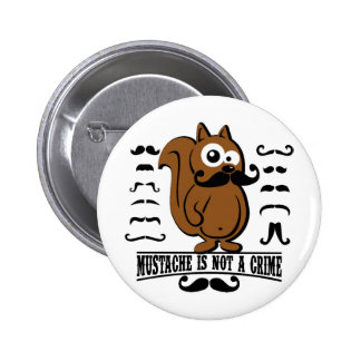 mustache is not a crime 6 cm round badge