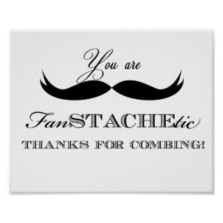 Mustache Thanks for Coming Sign Poster