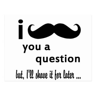 Mustache  You  a Question Gifts Postcard