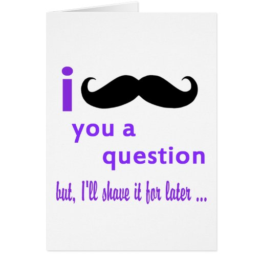 Mustache You a Question Qpc Template Greeting Cards