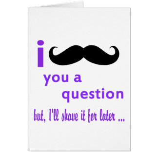 Mustache You a Question Qpc Template Greeting Card