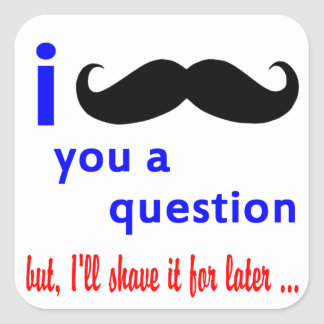 Mustache You a Question QPC Template Square Sticker