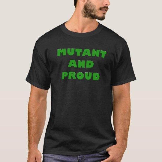 """Mutant And Proud"" apparel slogan T-Shirt"