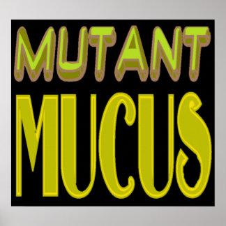 mutant mucus poster