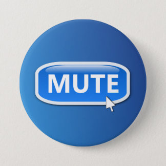 Mute button. 7.5 cm round badge