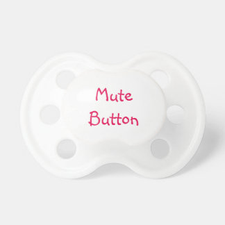 """Mute button"" sign for baby girl Dummy"