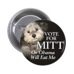 Mutts for Mitt - Vote or Obama will eat me 6 Cm Round Badge