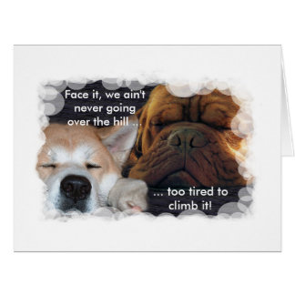 Mutual Birthday, too tired to go over the hill! Big Greeting Card