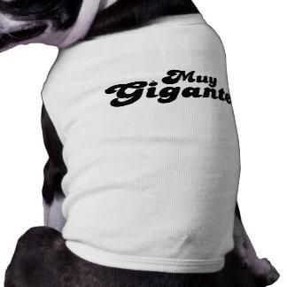 Muy Gigante Dog T Shirt