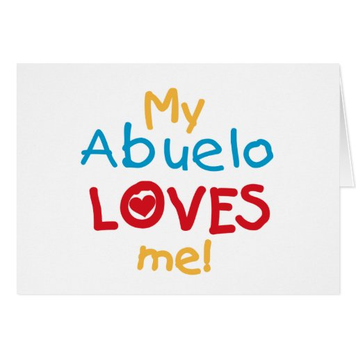 My Abuelo Loves Me T shirts and Gifts Greeting Cards