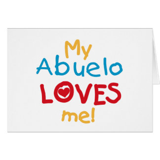 My Abuelo Loves Me T shirts and Gifts Greeting Card