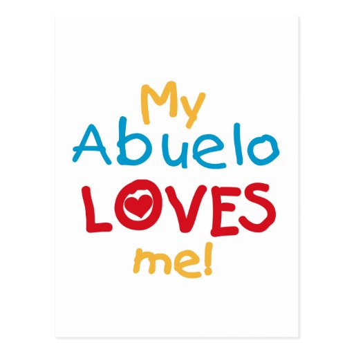 My Abuelo Loves Me T shirts and Gifts Post Cards