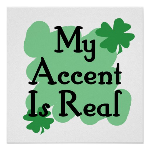 My Accent is Real Poster