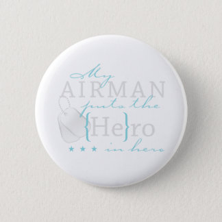 My Airman puts the He in Hero 6 Cm Round Badge