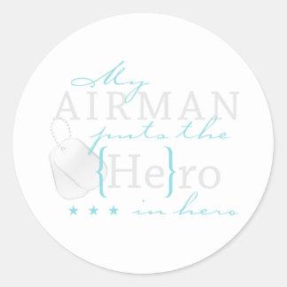 My Airman puts the He in Hero Classic Round Sticker