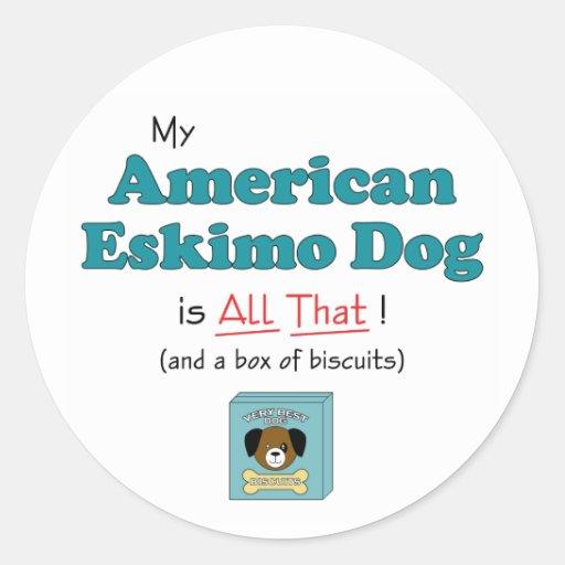 My American Eskimo Dog is All That! Sticker