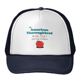 My American Thoroughbred is All That! Funny Horse Cap