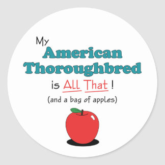 My American Thoroughbred is All That! Funny Horse Round Stickers
