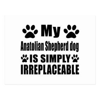 My Anatolian Shepherd dog is simply irreplaceable Postcard