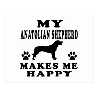 My Anatolian Shepherd dog Makes Me Happy Postcard