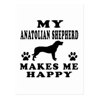 My Anatolian Shepherd dog Makes Me Happy Postcard