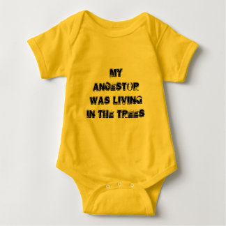 My ancestor was living in the trees baby bodysuit