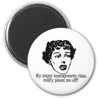 My Anger Management Class Really Pisses Me Off! 6 Cm Round Magnet