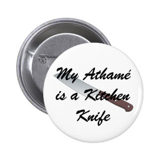 My Athamé is a Kitchen Knife 6 Cm Round Badge