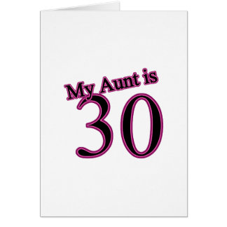 My Aunt is 30 Greeting Card