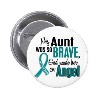 My Aunt Is An Angel 1 Ovarian Cancer 6 Cm Round Badge