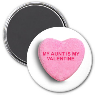 MY AUNT IS MY VALENTINE CANDY HEART 7.5 CM ROUND MAGNET