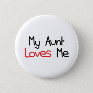 My Aunt Loves Me 6 Cm Round Badge