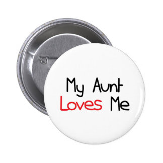My Aunt Loves Me 6 Cm Round Badge