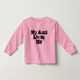 My Aunt Loves Me Most Toddler T-Shirt
