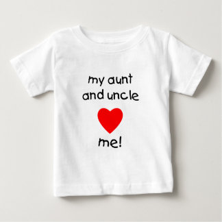 My Aunt & Uncle love me Baby T-Shirt