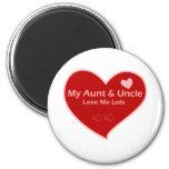 My Aunt & Uncle Love Me Fridge Magnet