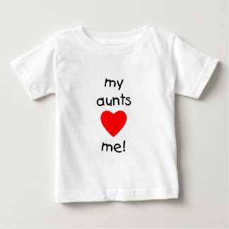 My Aunts Love Me Baby T-Shirt