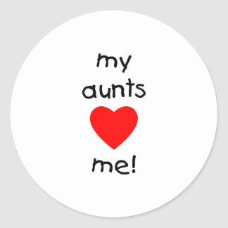 My Aunts Love Me Classic Round Sticker