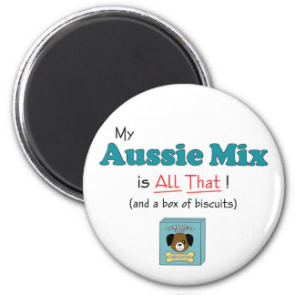 My Aussie Mix is All That! Magnets